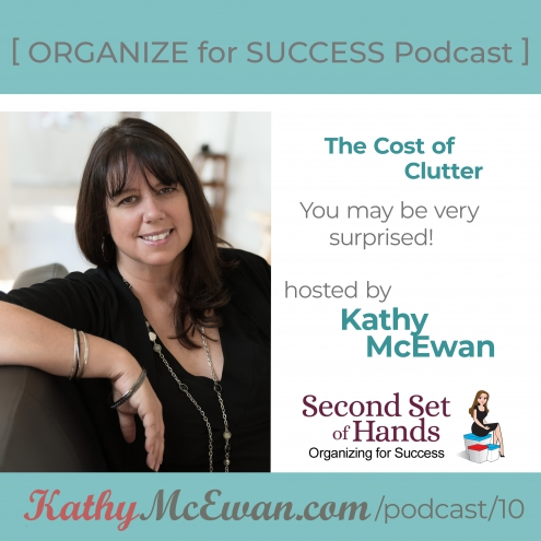 Episode 10 – The Cost of Clutter – You may be very surprised
