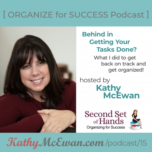 Behind in getting your work done? Here's how I got organized again and my advice to help you get organized too.
