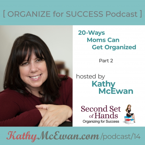 20 Ways Moms Can Get Organized - PART 2